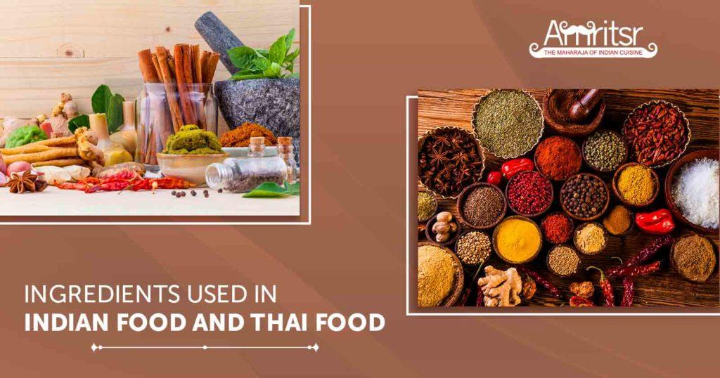 Ingredients in Indian Food and Thai Food
