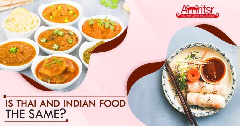 Thai food and Indian food